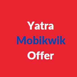 yatra mobikwik offers