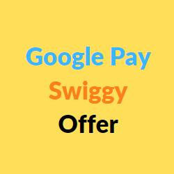 Google pay swiggy offer