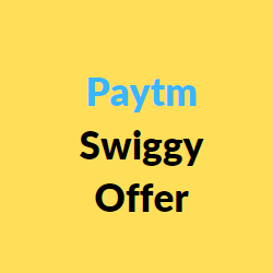paytm swiggy offer