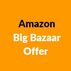 amazon big bazaar offer