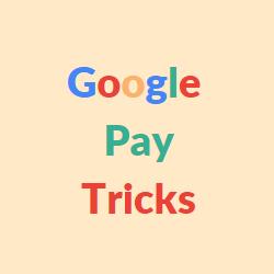 Google Pay Tricks