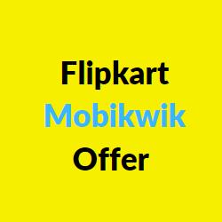 flipkart mobikwik offer