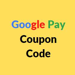 Google Pay Coupon Code