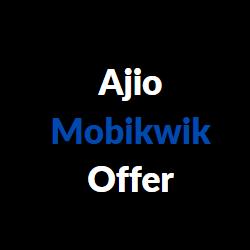 ajio mobikwik offer