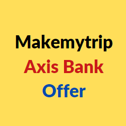 makemytrip axis bank offers