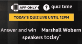 Amazon Marshall Woburn Speakers Quiz Answers – 19th April 2019