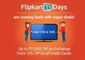 Flipkart Tv Days – Get Upto Rs.25000 Off On Exchange + 10% Off