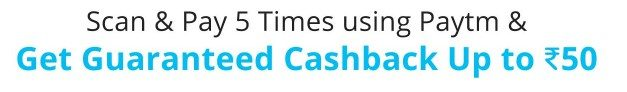 Paytm Scan and Pay Offer – Get Rs 20 cashback on first 2 Transaction